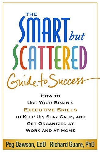 69 best psych books to read images on pinterest psychology psych the smart but scattered guide to success how to use your brains executive skills to keep up stay calm and get organized at work and at home by peg fandeluxe Choice Image
