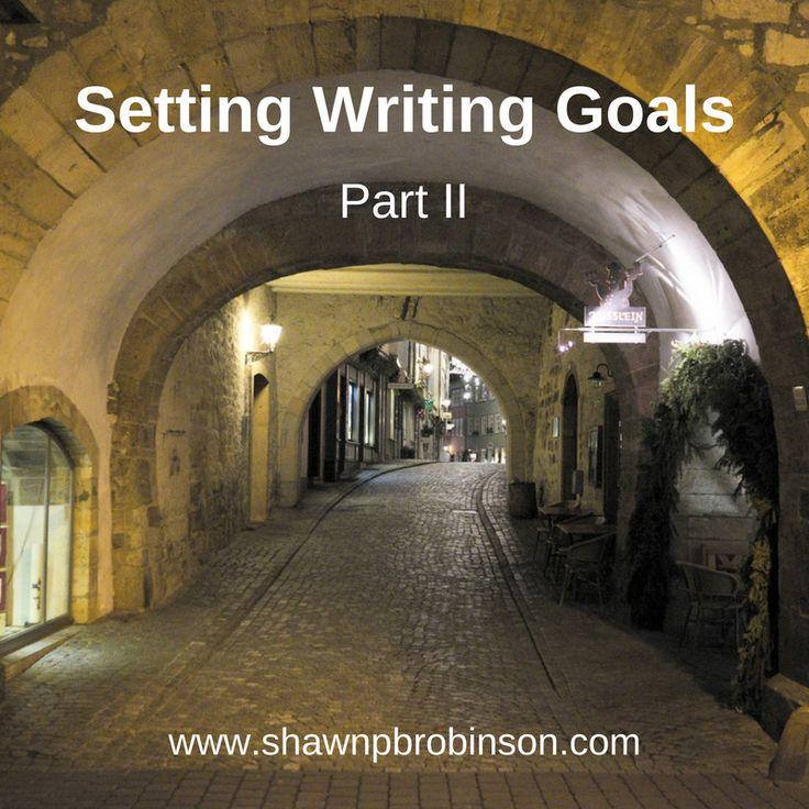Setting Writing Goals Part II | Self Publishing on a Budget