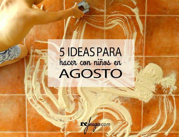 5 ideas para hacer con niños en Agosto