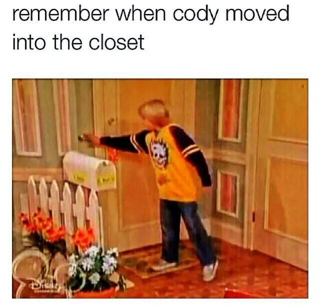 Remember when Cody moved into the closet
