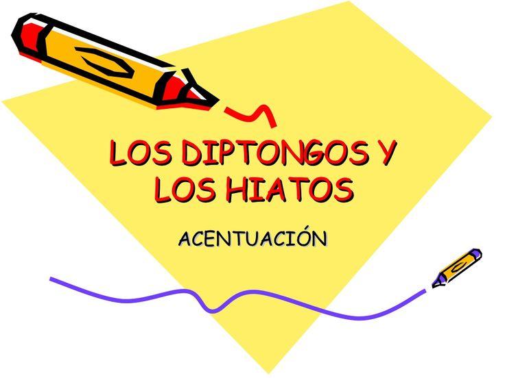 diptongos-e-hiatos-2 by profelengua via Slideshare