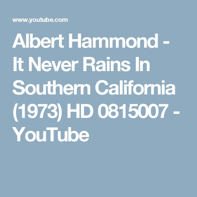 Albert Hammond - It Never Rains In Southern California (1973) HD 0815007 - YouTube