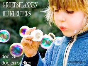 Groepsplannen bij kleuters - deel 3: doelen stellen - Lespakket - thema's, lesideeën en informatie - onderwijs aan kleuters