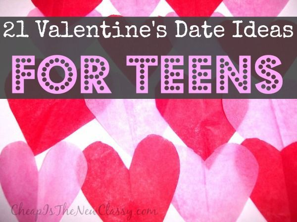 Are You Looking For Valentines Day Ideas For Teens? If So, Here Is A List  Of 21 Age Appropriate Ideas To Make Your Valentineu0027s Day Special.