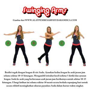 Swinging Arms. Berdiri tegak dengan lengan di sisi Anda. Ayunkan kedua lengan ke arah jarum jam selama sekitar 10-15 hitungan. Mengambil istirahat kecil (sekitar 5 detik) dan ayunan lengan Anda ke arah yang berlawanan arah jarum jam berikutnya untuk sekitar 10-15 hitungan. Ulangi latihan ini selama sekitar 10 menit secara berkala sepanjang hari untuk secara efektif meningkatkan ukuran payudara Anda dalam kurun waktu singkat.