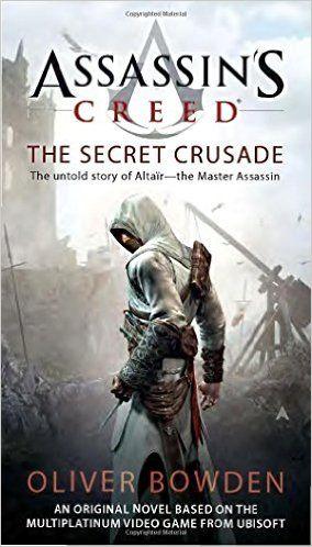Amazon.com: Assassin's Creed: the Secret Crusade (9780441020997): Oliver Bowden: Books