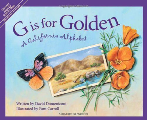 G is for Golden: A California Alphabet by David Domeniconi http://smile.amazon.com/dp/1585360457/ref=cm_sw_r_pi_dp_0AGFub08E5ZCT