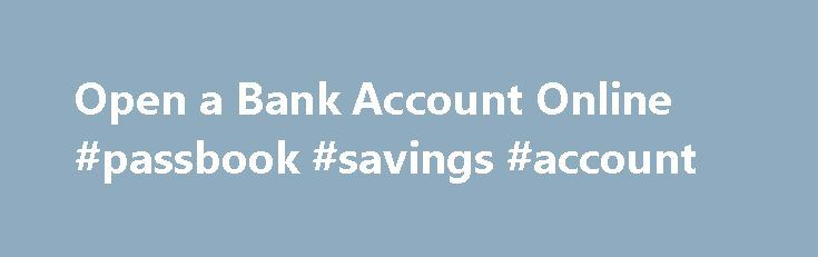 Open a Bank Account Online #passbook #savings #account http://savings.remmont.com/open-a-bank-account-online-passbook-savings-account/  Checking Savings Account Offers For over 100 years, North Country Savings Bank has been assisting...