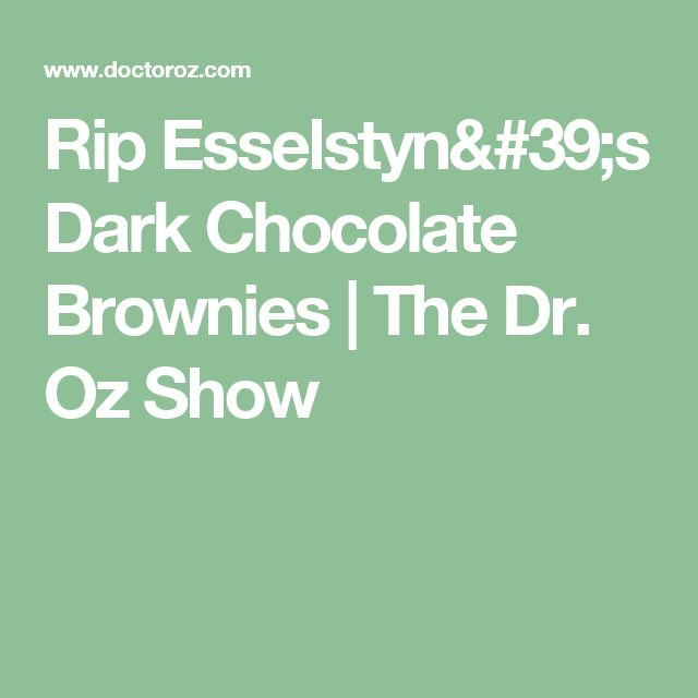 Rip Esselstyn's Dark Chocolate Brownies  | The Dr. Oz Show