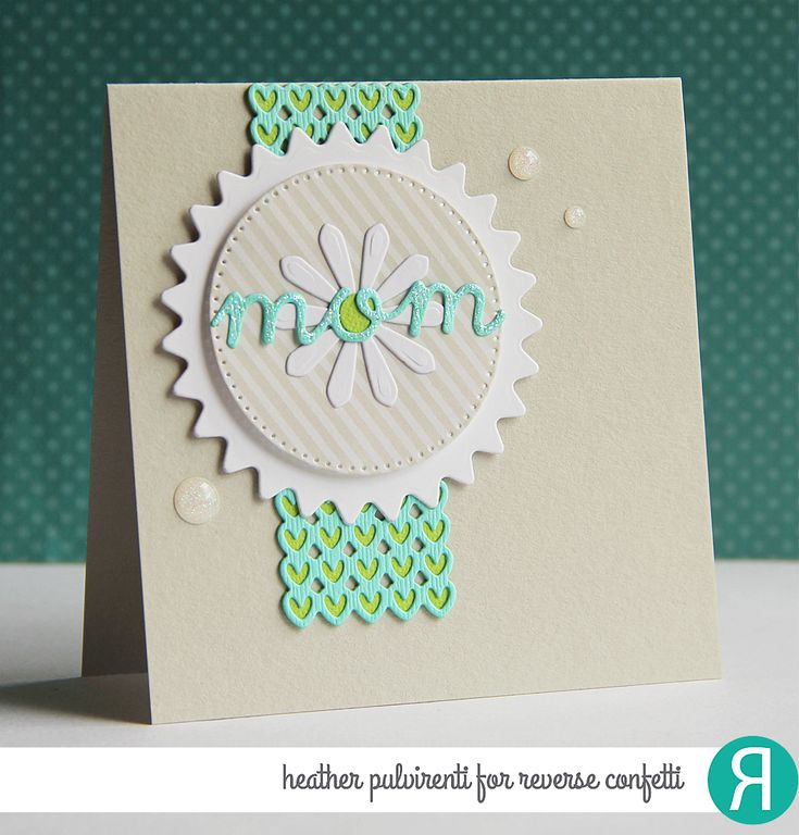 Card by Heather Pulvirenti for Reverse Confetti. Confetti Cuts: Flowers for Mom. Mother's Day card.