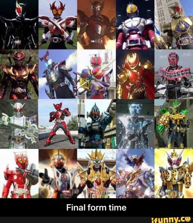 Final form time iFunny ) Kamen rider series, Kamen