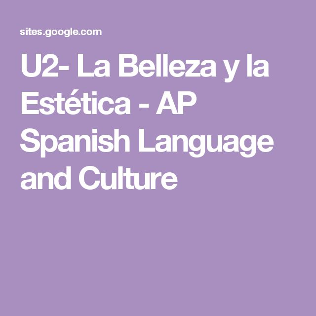 U2- La Belleza y la Estética - AP Spanish Language and Culture
