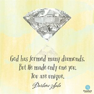 """God has formed many diamonds. But He made only one you. You are unique.""  Darlene Sala // If you've ever doubted your own worth, CLICK for some hope-filled words from today's devotion."