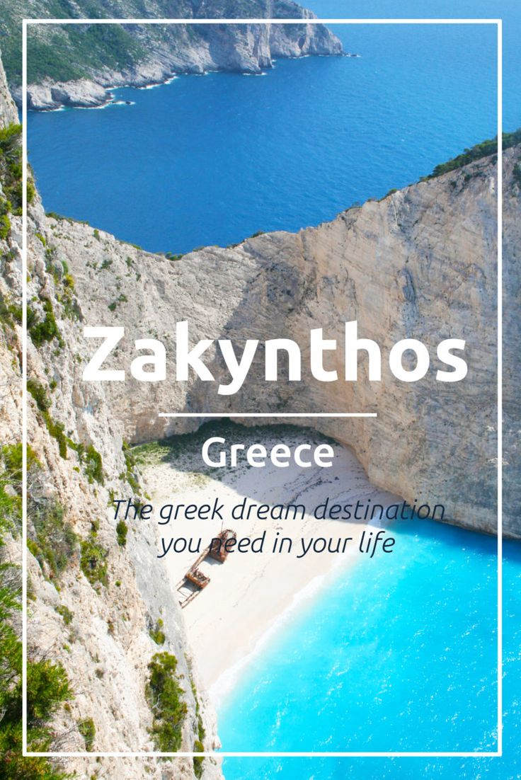 Why Zakynthos, Greece the Greek dream destination is you need in your life. Picture = Navagio shipwreck beach.