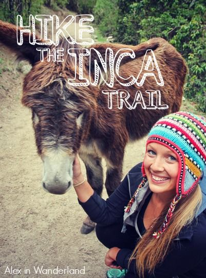 Tips and logistics for hiking the classic Inca Trail to Machu Picchu | Alex in Wanderland