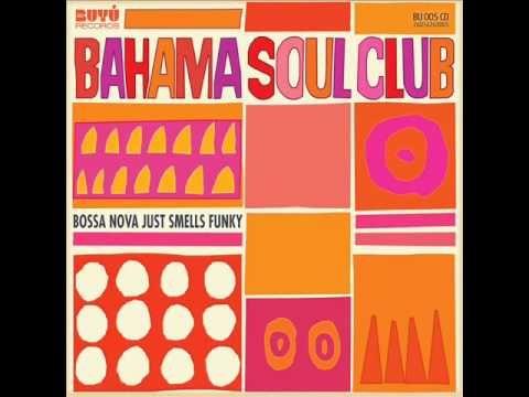 Bossa Nova Just Smells Funky. Autor: The Bahama Soul Club. Edición: Agosto 2010. Discográfica: Buyú Records. (BU 005CD) Género: Blacktrónica. Estilos: Nu-Bossa; Nu-Jazz; Nu-Funk; Nu-Latin; Electro-Tango.