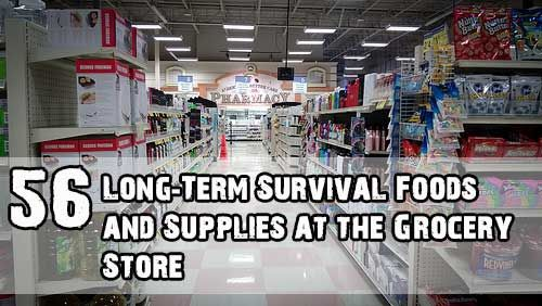 THINGS TO STORE FOR EMERGENCIES! 56 Long-Term Survival Foods and Supplies at the Grocery Store. #Prepper