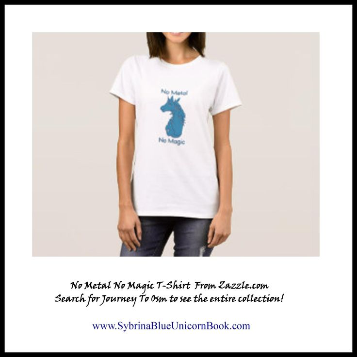 No Metal No Magic T-Shirt.  Logo from The Blue Unicorn's Journey To Osm Illustrated Book For Teens  #bookforteens  #teeshirt