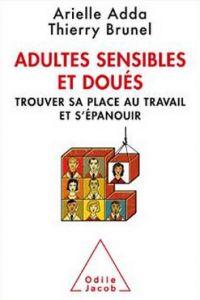 Mon avis de lecture sur le nouveau livre coécrit par Arielle #Adda & Thierry #Brunel à propos des adultes #surdoués... au travail ! :D