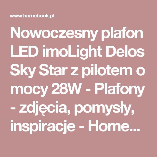 Nowoczesny plafon LED imoLight Delos Sky Star z pilotem o mocy 28W - Plafony - zdjęcia, pomysły, inspiracje - Homebook