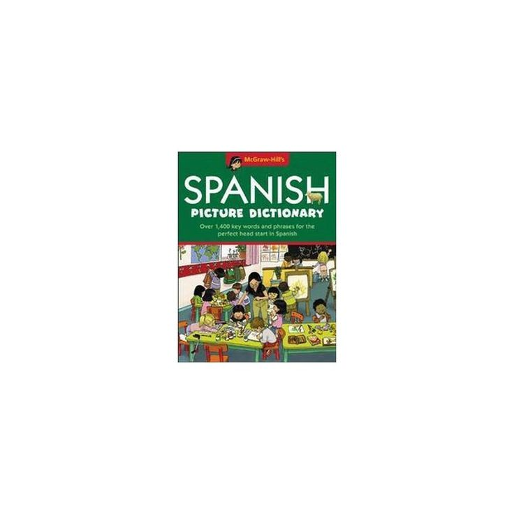McGraw-Hill's Spanish Picture Dictionary ( Mcgraw-hill's Language Picture Dictionaries) (Bilingual)