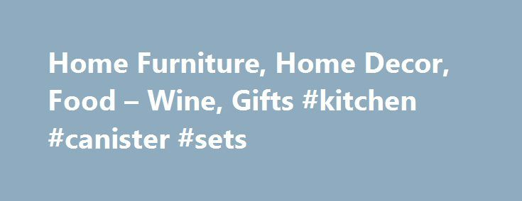 Home Furniture, Home Decor, Food – Wine, Gifts #kitchen #canister #sets http://kitchens.nef2.com/home-furniture-home-decor-food-wine-gifts-kitchen-canister-sets/  #kitchen decor # Member Exclusive Shopping Pass – Save an extra 15% off your purchase* + Free Shipping on $150+ online** + 3X Shopper Reward Credits*** Get In-Store Coupon Here > To redeem online, enter promotion code LABORDEAL at checkout. *Valid 8/31/16-9/5/16 at Cost Plus World Market stores within the United States and…