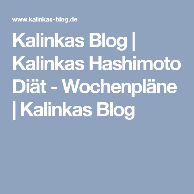Kalinkas Blog | Kalinkas Hashimoto Diät - Wochenpläne | Kalinkas Blog