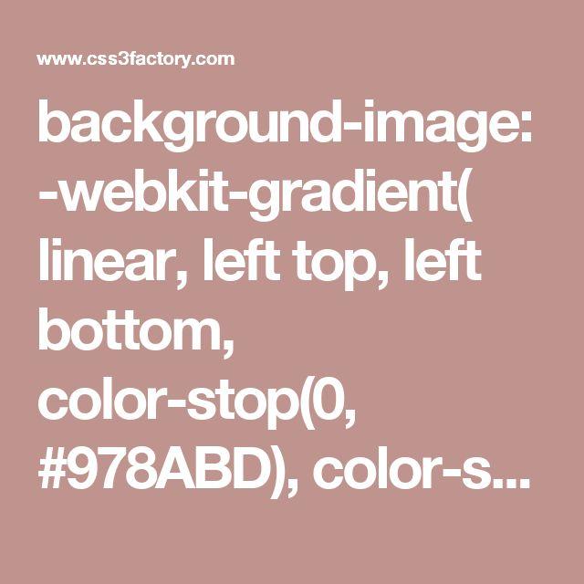 background-image: -webkit-gradient( linear, left top, left bottom, color-stop(0, #978ABD), color-stop(0.75, #FFFFFF) ); background-image: -o-linear-gradient(bottom, #978ABD 0%, #FFFFFF 75%); background-image: -moz-linear-gradient(bottom, #978ABD 0%, #FFFFFF 75%); background-image: -webkit-linear-gradient(bottom, #978ABD 0%, #FFFFFF 75%); background-image: -ms-linear-gradient(bottom, #978ABD 0%, #FFFFFF 75%); background-image: linear-gradient(to bottom, #978ABD 0%, #FFFFFF 75%);
