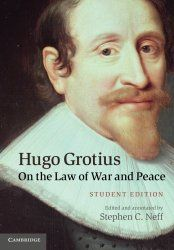 Hugo Grotius on the Law of War and Peace, AMAZON - Book & Kindle selection list ~    http://www.amazon.com/Hugo-Grotius/e/B001JO7MPW