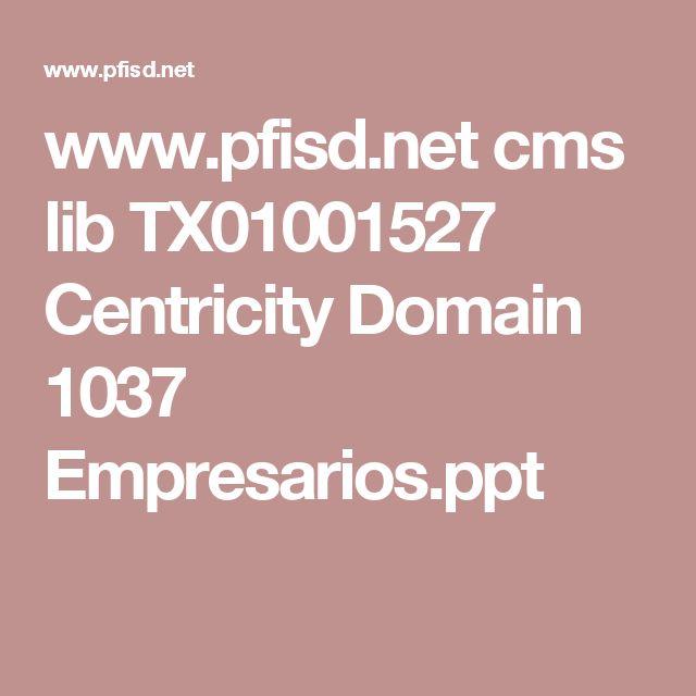 www.pfisd.net cms lib TX01001527 Centricity Domain 1037 Empresarios.ppt