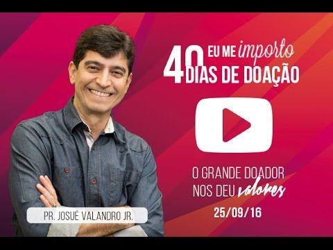 O Grande Doador nos deu valores | Pr. Josué Valandro Jr. | 25/09/16