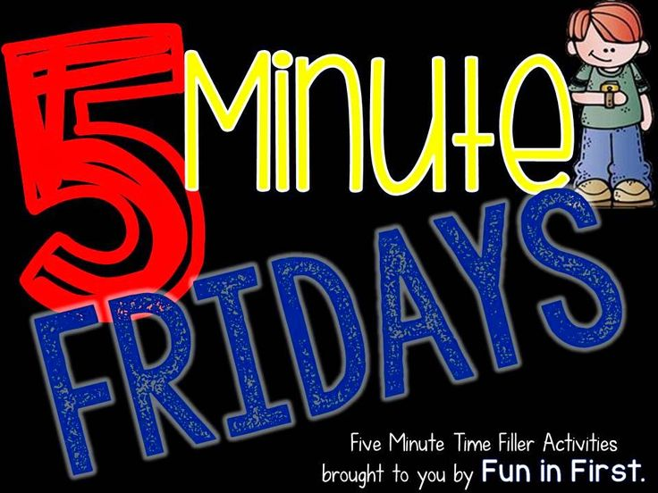 5 Minute Friday...A blog series with 5 minute time fillers to use in the classroom.