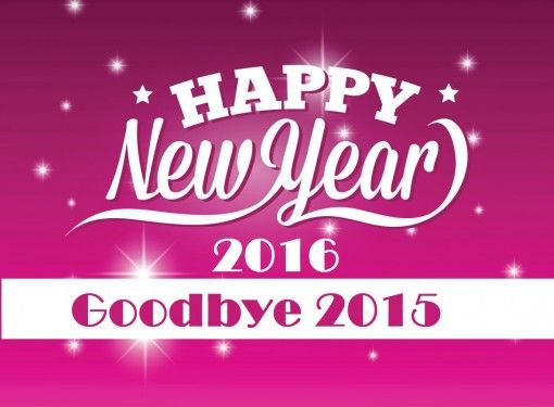 Goodbye 2015 Welcome 2016: