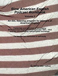 Slow American English Podcast Workbook: Exercise worksheets and transcripts for episodes 1601 - 1612 and the natural-speed recording (Volume 2)