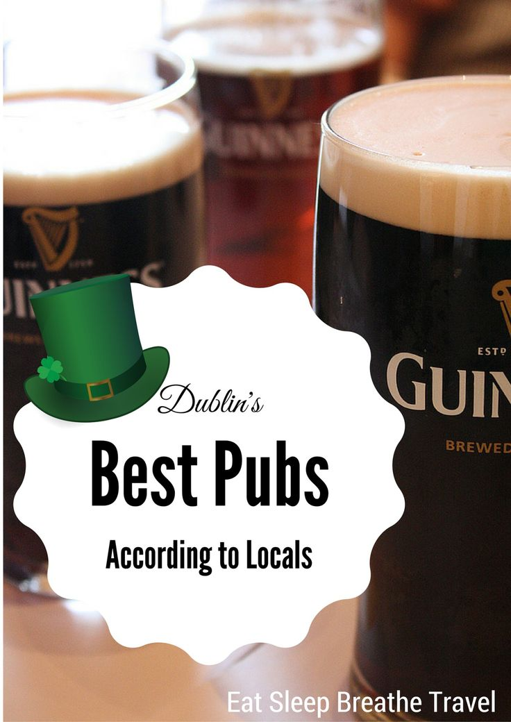 Dublin's Best Pubs - According to Locals! - Eat Sleep Breathe Travel                                                                                                                                                                                 More