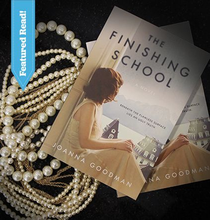 Hey Savvy Readers! Are you looking for a *great* book to read next for your #50BookPledge? Well, look no further, because The Finishing School by Joanna Goodman will have you totally immersed!