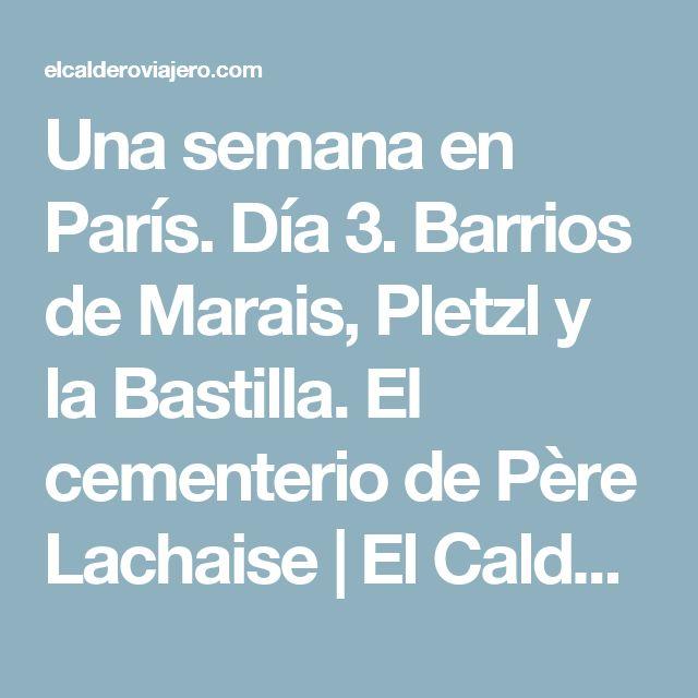 Una semana en París. Día 3. Barrios de Marais, Pletzl y la Bastilla. El cementerio de Père Lachaise | El Caldero Viajero