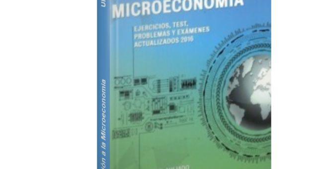 """Introducción a la Microeconomia: Ejercicios Test Problemas Exámenes - UNED Descargar Gratis PDF Introducción a la Microeconomia: Ejercicios Test Problemas Exámenes por : MANUEL AHIJADO QUINTILLÁN (UNED) En el libro de ejercicios acompaña a """"Principios de Microeconomía. Un enfoque de Business Economics"""" se simplifica el contenido y se aumenta la explicación además de llevar a cabo una actualización (exámenes anteriores incluidos) e incluir nuevos problemas. Se enfatizan muchas cuestiones y…"""