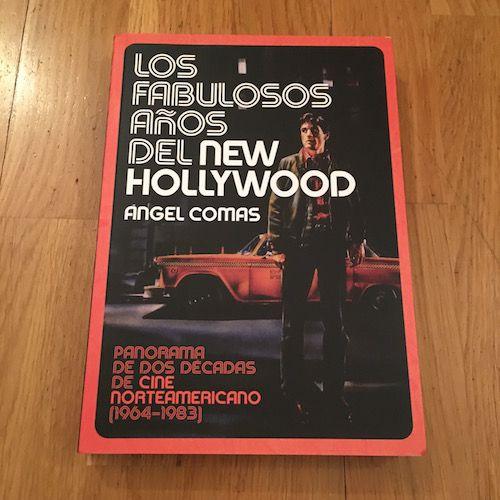 Los fabulosos años de New Hollywood, de Ángel Comas
