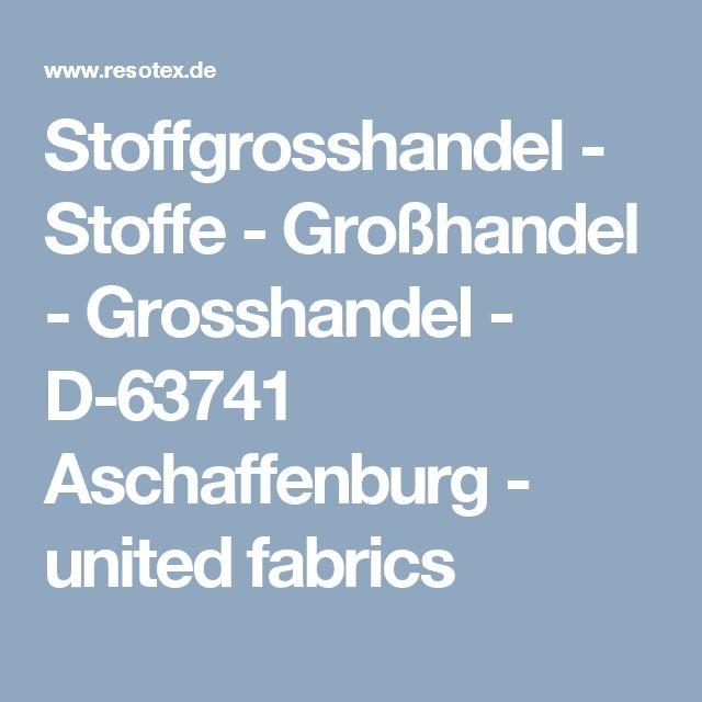 Stoffgrosshandel - Stoffe - Großhandel - Grosshandel - D-63741 Aschaffenburg - united fabrics