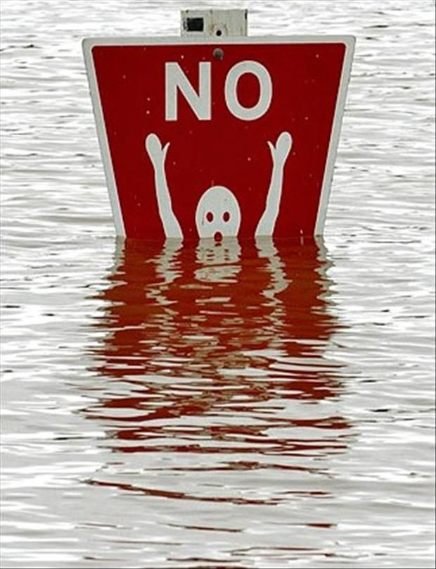 Funny Signs  lol funny! Save me... Help... I'm drowning! Gulp! Gulp! O.k f*#% it, I'm just going to get a different job on a new sign... Maybe a highway sign directing people where they can score! Or the fair on the hill top where i can be the height marker! Lol!