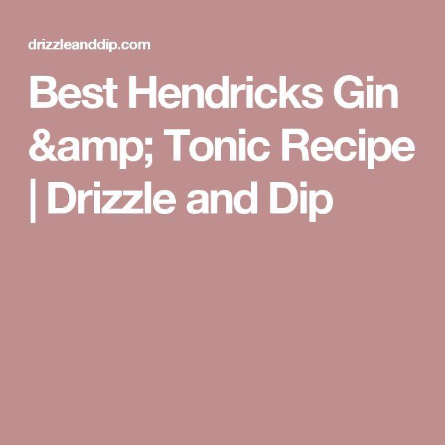 Best Hendricks Gin & Tonic Recipe   Drizzle and Dip