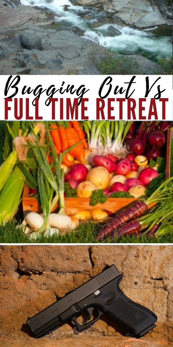 Bugging Out vs. Full Time Retreat