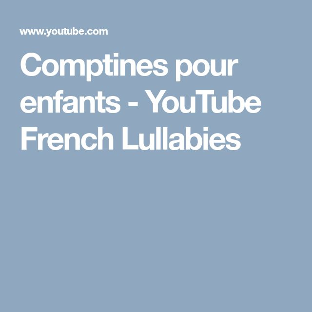 Comptines pour enfants - YouTube French Lullabies