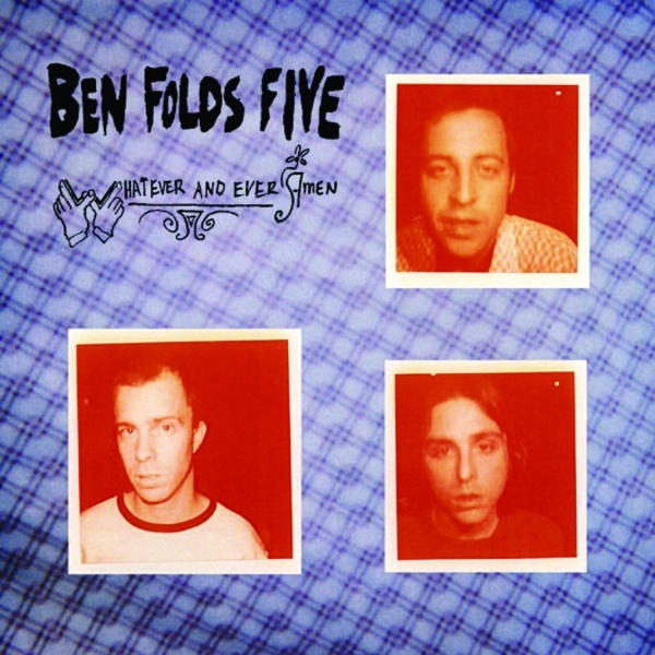 Ben Folds Five Whatever and Ever Amen -  Still good after 15 years.