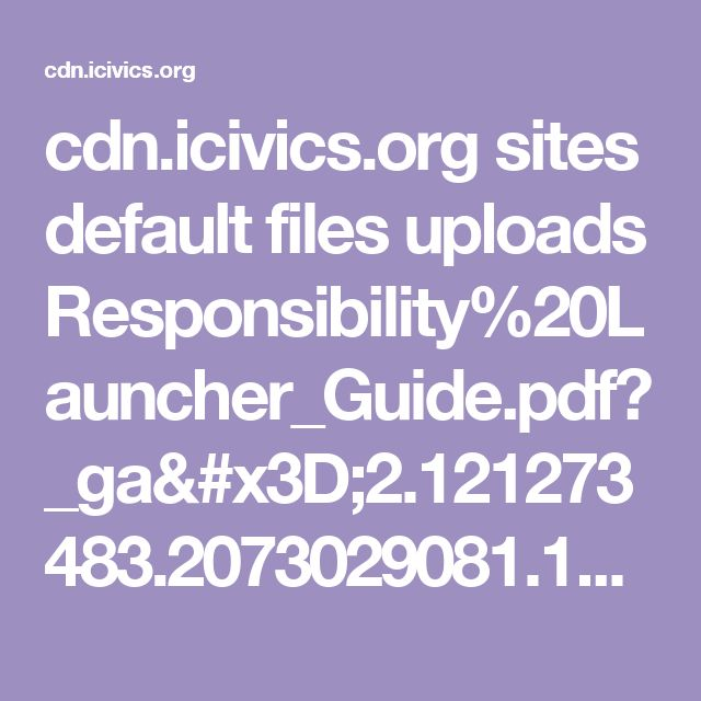 cdn.icivics.org sites default files uploads Responsibility%20Launcher_Guide.pdf?_ga=2.121273483.2073029081.1497474147-1981151965.1496837165