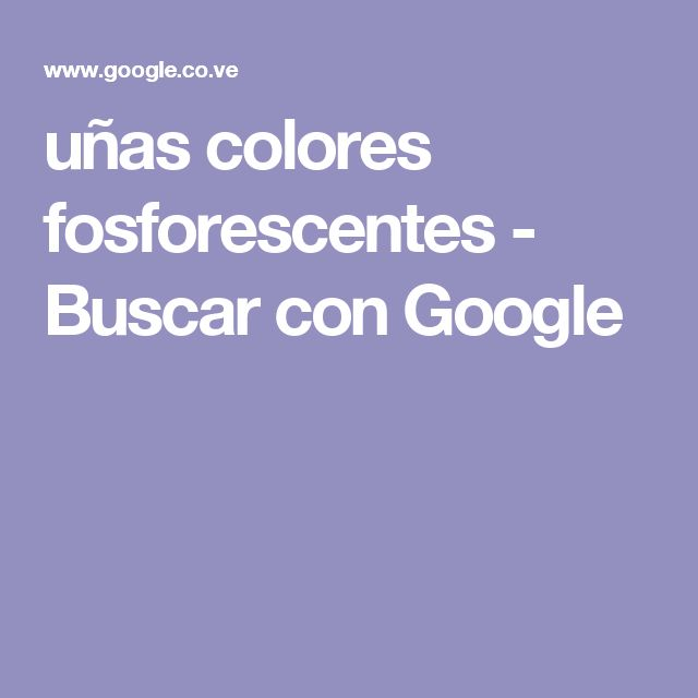 uñas colores fosforescentes - Buscar con Google