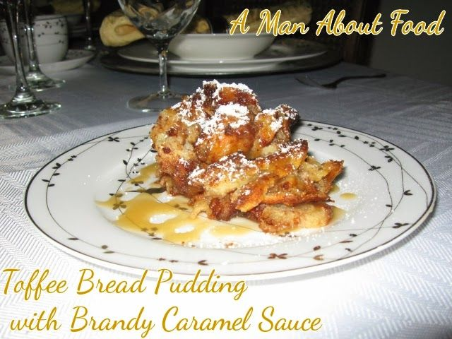 Toffee Bread Pudding with Brandy Caramel Sauce. I substituted pecans for toffee and didn't use as much sugar but this recipe is to die for!