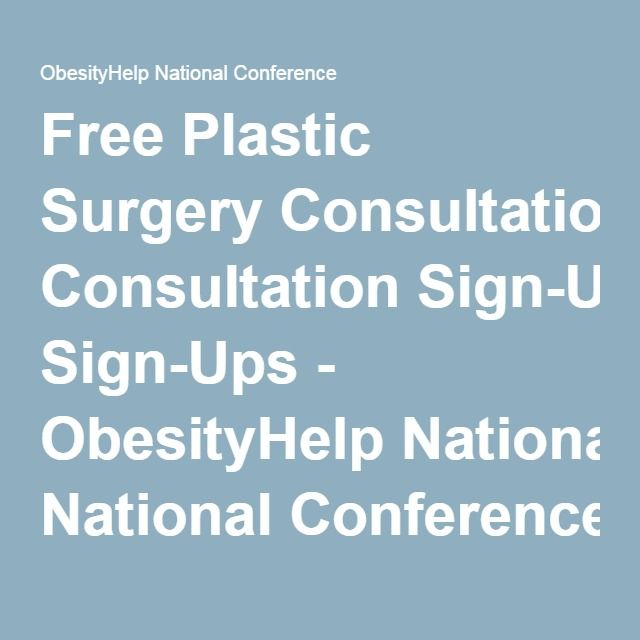 Free Plastic Surgery Consultation Sign-Ups - ObesityHelp National Conference