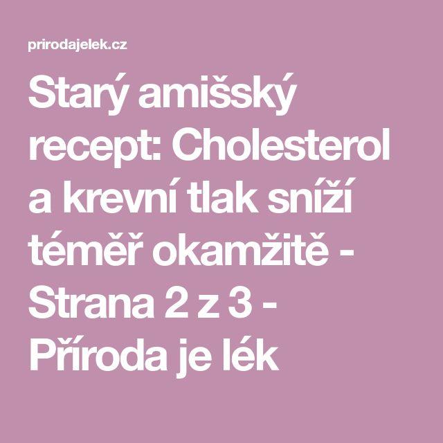Starý amišský recept: Cholesterol a krevní tlak sníží téměř okamžitě - Strana 2 z 3 - Příroda je lék